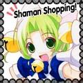 Shaman Shopping