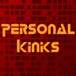 Personal Kinks