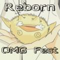 Reborn OMG Fest