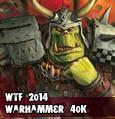 WTF Warhammer 40K 2014
