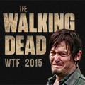 WTF The Walking Dead 2015