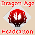 Dragon Age Headcanon