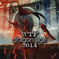 WTF Dragon Age 2014