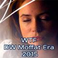 WTF DW Moffat Era 2015