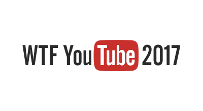 WTF YouTube 2017