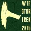 WTF Star Trek 2015