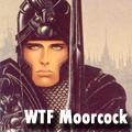 WTF Michael Moorcock 2015
