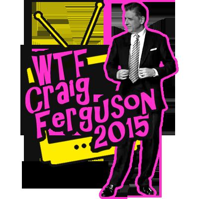 WTF Craig Ferguson 2015