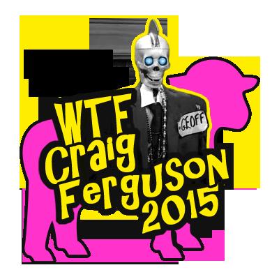 WTF Craig Ferguson 2015: Визуал G - PG-13