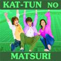 KAT-TUN no Matsuri