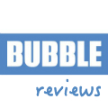 Bubble reviews