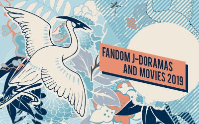 fandom J-Doramas and Movies 2019