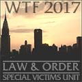 WTF Law & Order: SVU 2017