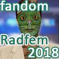 fandom Radfem 2018