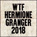 WTF Hermione Granger 2018