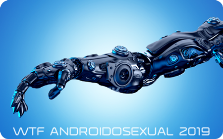 WTF Androidosexual 2019
