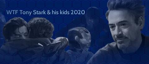 WTF Tony Stark & his kids 2020